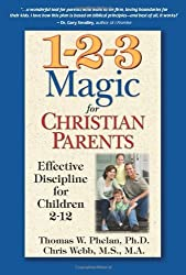 1-2-3 Magic for Christian Parents: Effective Discipline for Children 2-12