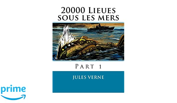 20000 Lieues sous les mers: Part 1 (French Edition): Jules