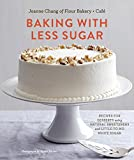 Baking with Less Sugar: Recipes for Desserts Using Natural Sweeteners and Little-to-No White Sugar
