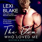 The Dom Who Loved Me: Masters and Mercenaries, Book 1