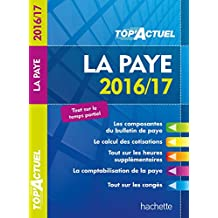 TOP Actuel La Paye 2016/2017 (TOP'Actuel) (French Edition)