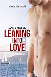 Leaning Into Love (Leaning Into Stories Book 1)