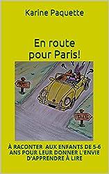En route pour Paris!: POUR LEUR DONNER L'ENVIE D'APPRENDRE A LIRE...