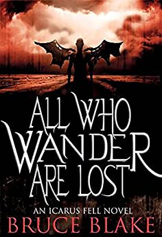 All Who Wander Are Lost (Icarus Fell Series Book 2) by [Blake, Bruce]