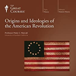Origins and Ideologies of the American Revolution
