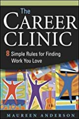 The Career Clinic: Eight Simple Rules for Finding Work You Love Paperback