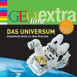Das Universum. Abenteuerreise zu den Sternen (GEOlino extra Hör-Bibliothek)