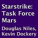 Task Force Mars: Starstrike, Book 2 | Douglas Niles,Kevin Dockery