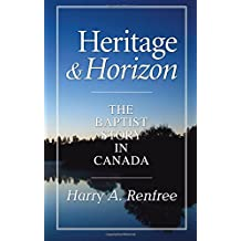 Heritage and Horizon: The Baptist Story in Canada