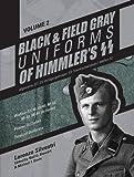 Black and Field Gray Uniforms of Himmler's SS: Allgemeine- SS, SS Verfügungstruppe, SS Totenkopfverbände & Waffen SS,  Vol.  2: Waffen-SS M-40/41, ... Panzer Uniforms,  Tropical Uniforms