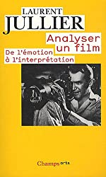 Analyser UN Film: De L'Emotion a L'Interpretation