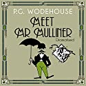 Meet Mr Mulliner (Dramatised) Radio/TV Program by P. G. Wodehouse, Roger Davenport Narrated by Marlene Sidaway, Carl Prekopp