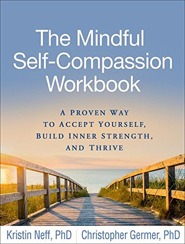 Download the mindful self compassion workbook a proven way to download the mindful self compassion workbook a proven way to accept yourself build inner strength and thrive by kristin neff pdf full epub online fandeluxe