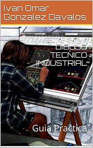 Descargar Libro Dibujo Tecnico Industrial: Guia Practica Ricardo Zermeño Orozco