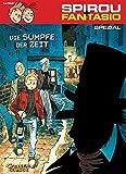 Die Sümpfe der Zeit (Spirou & Fantasio Spezial, Band 4)