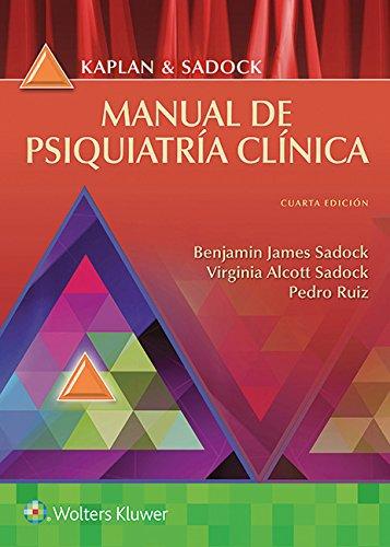 Kaplan y Sadock. Manual de psiquiatria clinica (Spanish Edition) [Benjamin Sadock - Virginia A. Sadock MD - Dr. Pedro Ruiz MD] (Tapa Blanda)