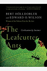 The Leafcutter Ants: Civilization by Instinct Kindle Edition