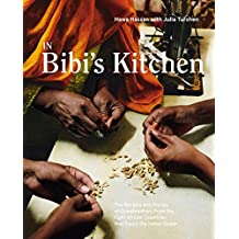 In Bibi's Kitchen: The Recipes and Stories of Grandmothers from the Eight African Countries that Touch the Indian Ocean [A Cookbook] PDF