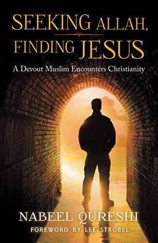 Image of Seeking Allah, Finding Jesus: A Devout Muslim Encounters Christianity