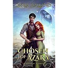 Chosen of Azara (Tales of Tehovir Book 1)