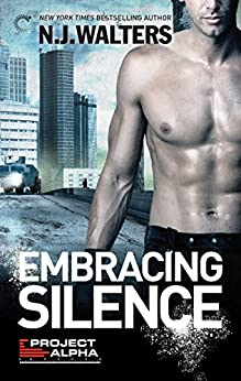 Embracing Silence (Project Alpha Book 1) by [Walters, N.J.]