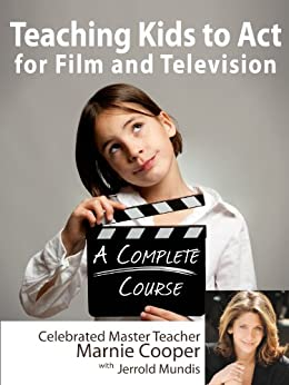 Teaching Kids to Act for Film & Televison by [Cooper, Marnie, Mundis, Jerrold]