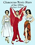 Glamorous Movie Stars of the 1950s Paper Dolls (Dover Celebrity Paper Dolls)