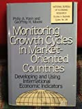 Monitoring Growth Cycles in Market-Oriented Countries, Philip A. Klein and Geoffrey H. Moore, 0887300413