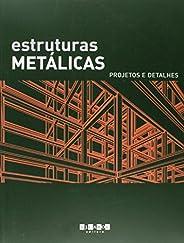 Estruturas Metálicas. Projetos e Detalhes