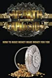 img - for Wealth Explosion: How to Make Money Make Money for You! book / textbook / text book