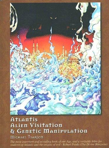 Atlantis, Alien Visitation, and Genetic Manipulation pdf