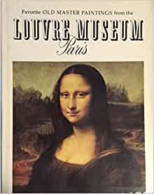 Favorite Old Master Paintings from the Louvre Museum Paris