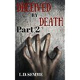 DECEIVEDBY DEATH - Part 2(an extreme horror, dark psychological thriller)