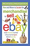 How and Where to Locate Merchandise to Sell on eBay: Insider Information You Need to Know from the Experts Who Do It Every Day Revised 2nd Edition