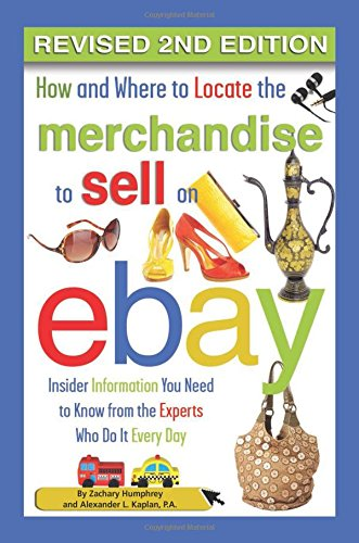 Price comparison product image How and Where to Locate Merchandise to Sell on eBay: Insider Information You Need to Know from the Experts Who Do It Every Day Revised 2nd Edition