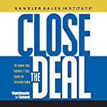 Close the Deal: The Sandler Sales Institute's 7 Step System for Successful Selling | Sam Deep,Lyle Sussman