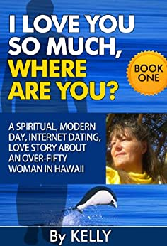 """I LOVE YOU SO MUCH, WHERE ARE YOU?"" BOOK ONE: A Spiritual ..."