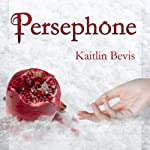 Persephone: Daughters of Zeus, Book 1 | Kaitlin Bevis