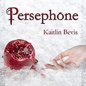 Persephone: Daughters of Zeus, Book 1 | Kaitlin Bevis