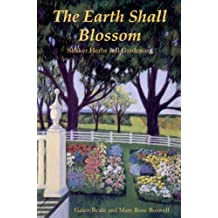 Earth Shall Blossom: Shaker Herbs And Gardening