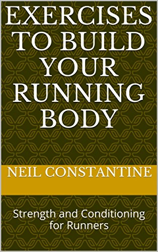 Amazon com: Exercises to Build Your Running Body: Strength