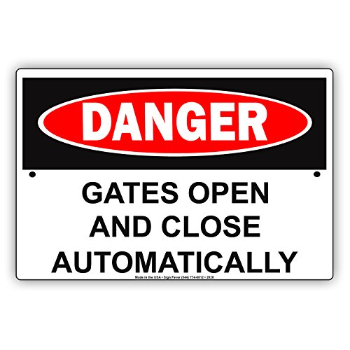 DANGER Gates Open And Close Automatically Caution Warning Alert Notice Aluminum Metal 8