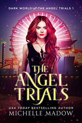The Angel Trials (Dark World: The Angel Trials Book 1) cover