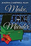 Make, Take, Murder: Book #5 in the Kiki Lowenstein Mystery Series