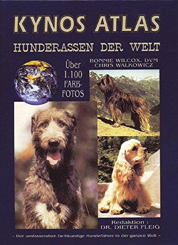 Kynos Atlas Hunderassen der Welt: Der umfassendste fachkundige Hundeführer in der ganzen Welt
