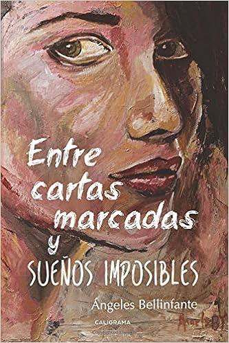 Entre cartas marcadas y sueños imposibles (Spanish Edition ...