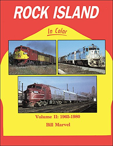 Rock Island in Color, Vol. 2: 1965-1980 (1965 Railroad)