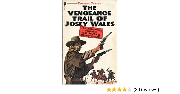 The Vengeance Trail of Josey Wales: Forrest Carter: 9780860075141