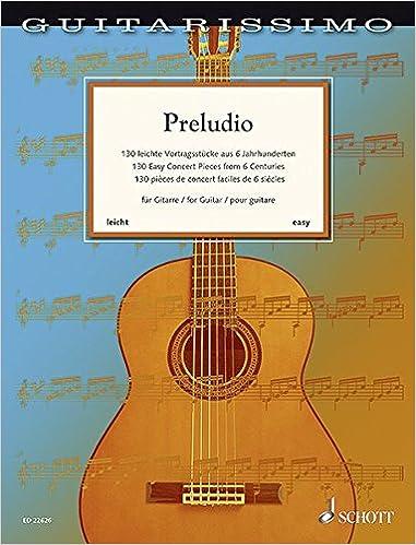 Guitare -- 130 pi/èces de concert faciles de 6 si/ècles Preludio