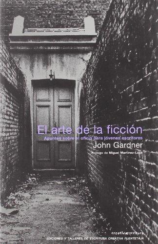 El Arte De La Ficcion. Apuntes Sobre El Oficio Para Jovenes Escritores (Spanish Edition)
